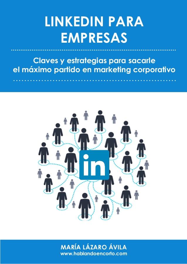 ebook-linkedin-para-empresas-claves-y-estrategias-para-sacarle-el-mximo-partido-en-marketing-corporativo-1-638